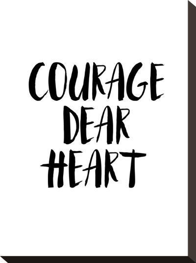 Courage Dear Heart-Brett Wilson-Stretched Canvas Print