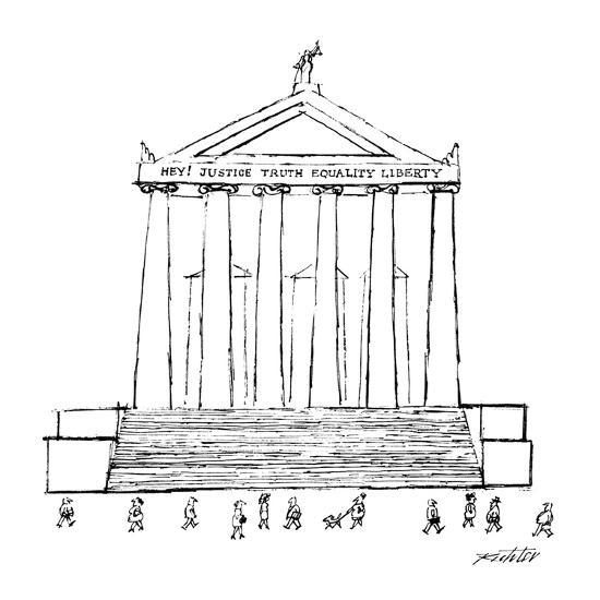 """Court house with title """"Hey! Justice Truth Equality Liberty."""" - New Yorker Cartoon-Mischa Richter-Premium Giclee Print"""