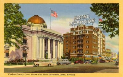Courthouse and Hotel Riverside, Reno, Nevada