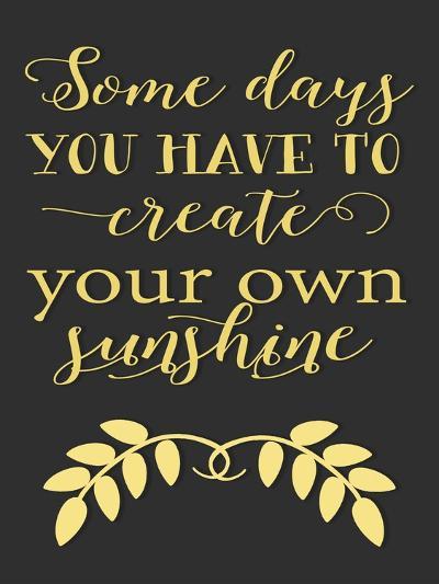 Create Your Own Sunshine-Tara Moss-Art Print