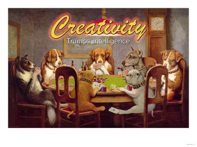 Creativity: Trumps Intelligence--Art Print