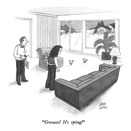 """Crocuses!  It's spring!"" - New Yorker Cartoon-Joseph Farris-Premium Giclee Print"