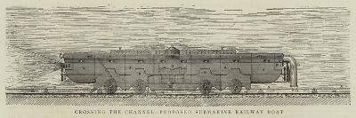 Crossing the Channel, Proposed Submarine Railway Boat--Giclee Print