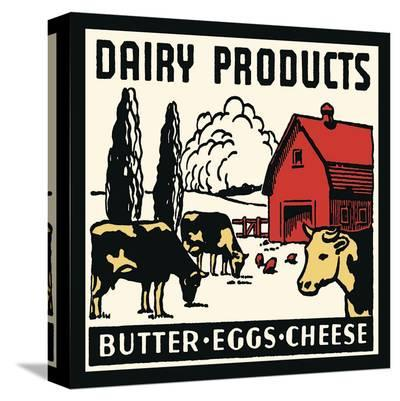 Dairy Products-Butter, Eggs, Cheese--Stretched Canvas Print