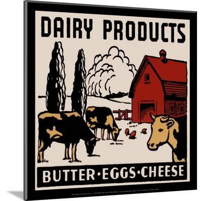 Dairy Products-Butter, Eggs, Cheese--Mounted Print