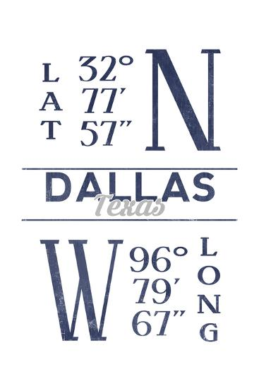 Dallas, Texas - Latitude and Longitude (Blue)-Lantern Press-Art Print