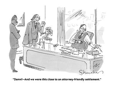 """""""Damn!?And we were this close to an attorney-friendly settlement."""" - Cartoon-Danny Shanahan-Premium Giclee Print"""