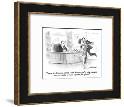 """Damn it, Malcolm.  Don't think because you're vice-president you can walt…"" - New Yorker Cartoon-Bernard Schoenbaum-Framed Premium Giclee Print"