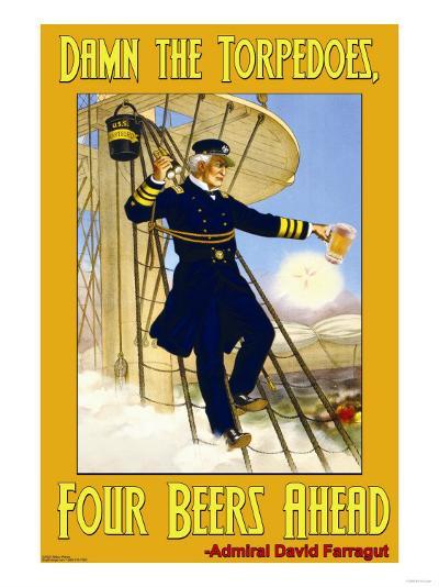 Damn the Torpedoes, Four Beers Ahead--Art Print