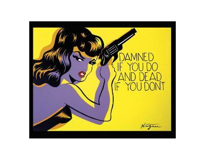 Damned If You Do, and Dead If You Don't-Niagara-Art Print