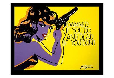 Damned if you do, and Dead if you don?t-Niagara Detroit-Art Print