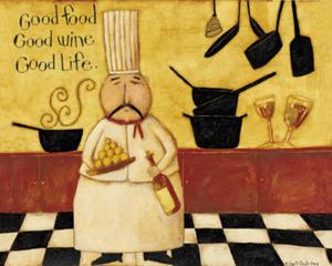 Good Food, Good Wine, Good Life by Dan Dipaolo