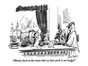 """Ahmed, check on the rumor that we have pork in our budget!"" - New Yorker Cartoon by Dana Fradon"