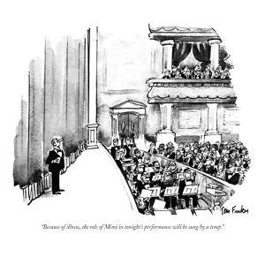 """""""Because of illness, the role of Mimi in tonight's performance will be sun?"""" - New Yorker Cartoon by Dana Fradon"""