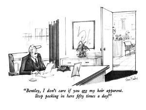"""""""Bentley, I don't care if you are my heir apparent. Stop peeking in here f?"""" - New Yorker Cartoon by Dana Fradon"""