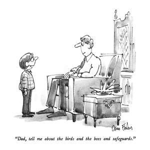 """""""Dad, tell me about the birds and the bees and safeguards."""" - New Yorker Cartoon by Dana Fradon"""