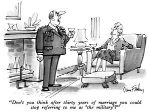 """""""Don't you think after thirty years of marriage you could stop referring t…"""" - New Yorker Cartoon by Dana Fradon"""
