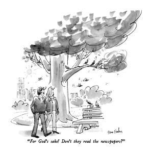 """For God's sake!  Don't they read the newspapers?"" - New Yorker Cartoon by Dana Fradon"