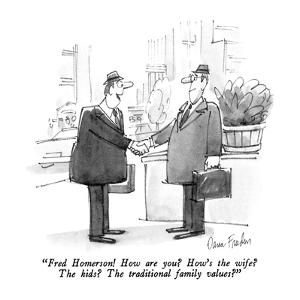 """""""Fred Homerson!  How are you?  How's the wife?  The kids?  The traditional?"""" - New Yorker Cartoon by Dana Fradon"""