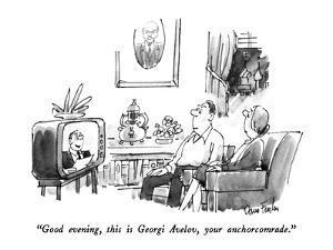 """Good evening, this is Georgi Avelov, your anchorcomrade."" - New Yorker Cartoon by Dana Fradon"