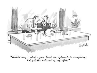 """Huddleston, I admire your hands-on approach to everything, but get the he?"" - New Yorker Cartoon"
