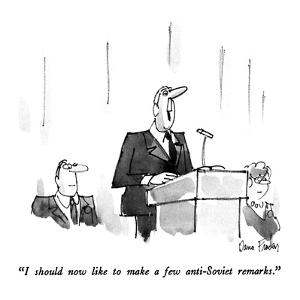 """I should now like to make a few anti-Soviet remarks."" - New Yorker Cartoon by Dana Fradon"