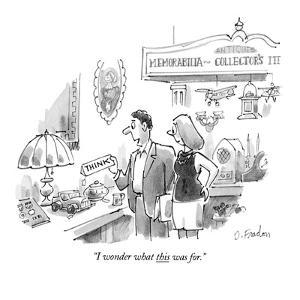 """""""I wonder what this was for."""" - New Yorker Cartoon by Dana Fradon"""