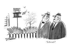 """""""Liberals!"""" - New Yorker Cartoon by Dana Fradon"""