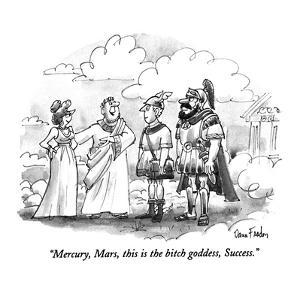 """Mercury, Mars, this is the bitch goddess, Success."" - New Yorker Cartoon by Dana Fradon"