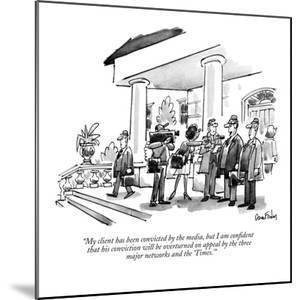 """""""My client has been convicted by the media, but I am confident that his co?"""" - New Yorker Cartoon by Dana Fradon"""