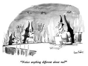 """""""Notice anything different about me?"""" - New Yorker Cartoon by Dana Fradon"""