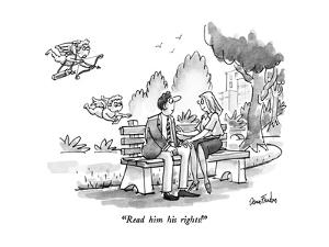 """Read him his rights!"" - New Yorker Cartoon by Dana Fradon"