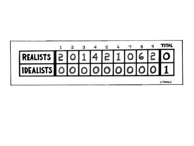 "Scoreboard of ""Realists"" against ""Idealists."" The ""Realists"" score each in? - New Yorker Cartoon"