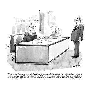 """""""Sir, I'm leaving my high-paying job in the manufacturing industry for a l?"""" - New Yorker Cartoon by Dana Fradon"""