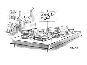 """Table in a bookstore with books and a sign that says """"Readables $2.00."""" - New Yorker Cartoon by Dana Fradon"""