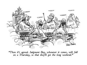"""""""Then it's agreed.  Judgment Day, whenever it comes, will fall on a Thursd?"""" - New Yorker Cartoon by Dana Fradon"""