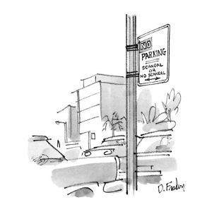 There is a street sign that reads, 'No Parking / Scandal or No Scandal.' R? - New Yorker Cartoon by Dana Fradon