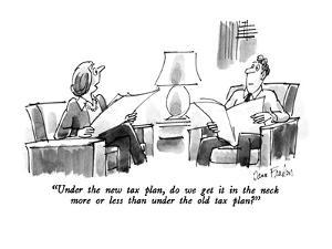 """""""Under the new tax plan, do we get it in the neck more or less than under ?"""" - New Yorker Cartoon by Dana Fradon"""