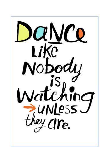 Dance Like Nobody Is Watching Lettering--Art Print