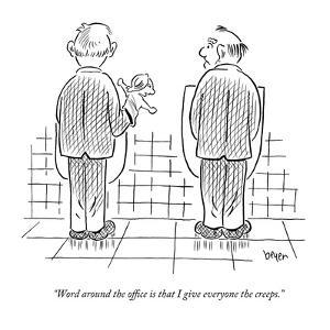 """""""Word around the office is that I give everyone the creeps."""" - New Yorker Cartoon by Daniel Beyer"""
