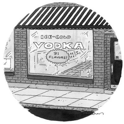A shop selling 31 flavors of ice-cold vodka - New Yorker Cartoon by Danny Shanahan