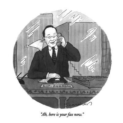 """""""Ah, here is your fax now."""" - New Yorker Cartoon by Danny Shanahan"""