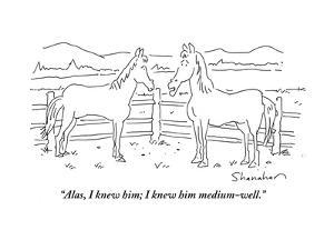 """Alas, I knew him; I knew him medium-well."" - Cartoon by Danny Shanahan"