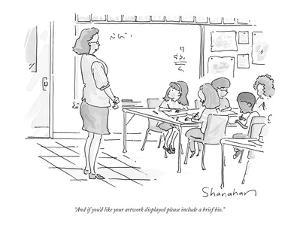 """""""And if you'd like your artwork displayed please include a brief bio."""" - New Yorker Cartoon by Danny Shanahan"""