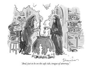 """And, just to be on the safe side, tongue of attorney."" - New Yorker Cartoon by Danny Shanahan"
