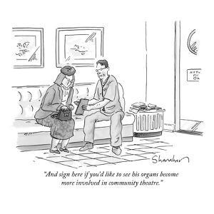 """And sign here if you'd like to see his organs become more involved in com?"" - New Yorker Cartoon by Danny Shanahan"