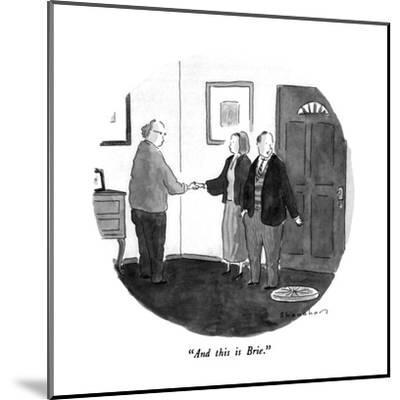 """""""And this is Brie."""" - New Yorker Cartoon by Danny Shanahan"""