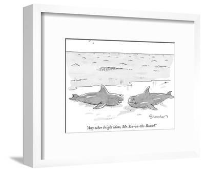 """""""Any other bright ideas, Mr. Sex-on-the-Beach?"""" - New Yorker Cartoon by Danny Shanahan"""