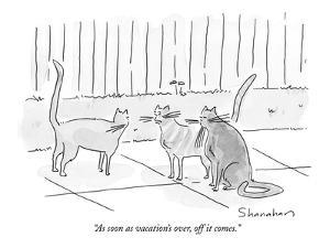 """As soon as vacation's over, off it comes."" - New Yorker Cartoon by Danny Shanahan"