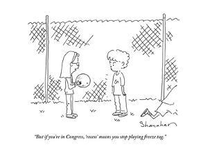 """""""But if you're in Congress, 'recess' means you stop playing freeze tag."""" - Cartoon by Danny Shanahan"""